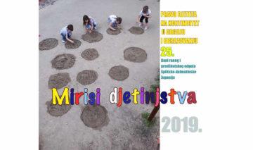 Mirisi djetinjstva – 25. Dani ranog i predškolskog odgoja i obrazovanja Splitsko-dalmatinske županije